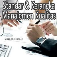 Standar dan Kerangka Manajemen ualitas