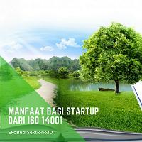 Manfaat Bagi Startup dari ISO 14001