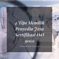 4 tips memilih Jasa Sertifikasi ISO 9001