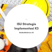 Isu Strategis Implementasi K3