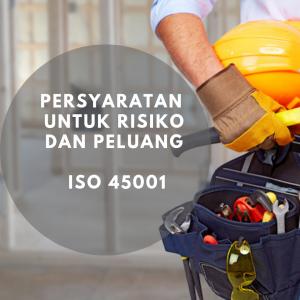 Persyaratan untuk risiko dan peluang - ISO 45001