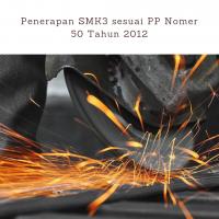 Penerapan SMK3 sesuai PP Nomer 50 Tahun 2012